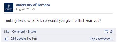 U of T Facebook status post: Looking back, what advice would you give to first year you?